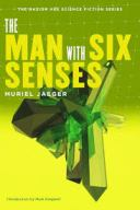 Muriel Jaeger the Man with Six Senses