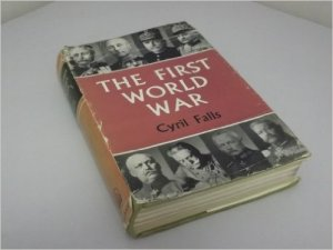Cyril Falls The First World War